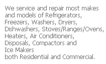 We service and repair most makes and models of Refrigerators,